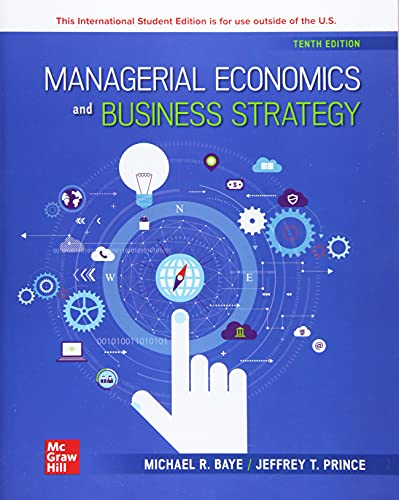 Compare Textbook Prices for Managerial Economics & Business Strategy , Michael Baye, Jeff Prince International Edition  ISBN 9781266071010 by Michael Baye and Jeff Prince