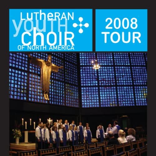 The Lutheran Youth Choir of North America