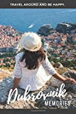 Dubrovnik Memories: Dubrovnik Travel Guide that you write yourself. 120 pages blanko Notebook, Photobook or Journal for your City Trip to Dubrovnik.