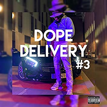 Dope Delivery #3