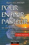 Pour en finir avec Pasteur - Un siècle de mystification scientifique by Docteur Eric Ancelet(1999-09-03) - Marco Pietteur - 01/01/1999