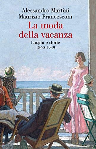 La moda della vacanza. Luoghi e storie 1860-1939
