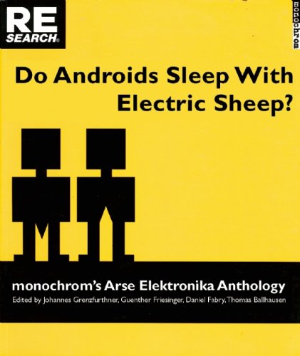 Do Androids Sleep With Electric Sheep?: Monochrom's Arse Elektronika Anthology
