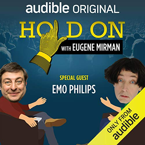 Ep. 6: Boston Comedy Festival: Emo Philips (Hold On with Eugene Mirman) audiobook cover art