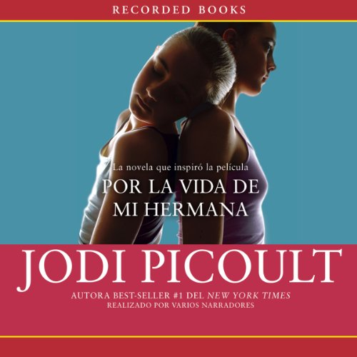 Por la vida de mi hermana [My Sister's Keeper] audiobook cover art