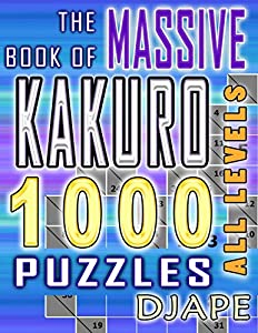 The Massive Book of Kakuro: 1000 Puzzles (Volume 1)