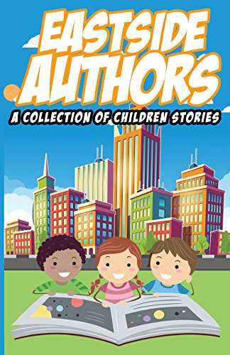 East Side Authors A Collection of Children Stories