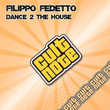 Dance 2 the House