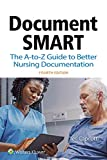 Document Smart: The A-to-Z Guide to Better Nursing Documentation