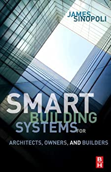 Smart Buildings Systems for Architects, Owners and Builders (English Edition) par [James M Sinopoli]