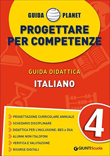 Guida Planet. Progettare per competenze. Italiano (Vol. 4)