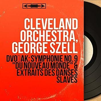 """Dvořák: Symphonie No. 9 """"Du nouveau monde"""" & Extraits des Danses slaves (Mono Version)"""