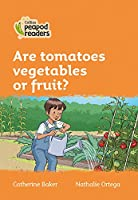 Level 4 - Are tomatoes vegetables or fruit? (Collins Peapod Readers)