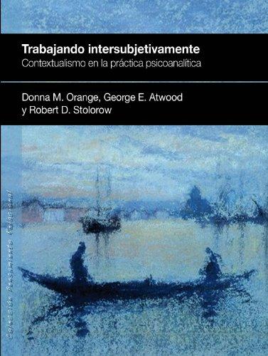 Trabajando intersubjetivamente: Contextualismo en la práctica psicoanalítica (Pensamiento Relacion