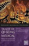 Traité de Qi Gong médical Tome 5 - Une approche énergétique du traitement du cancer