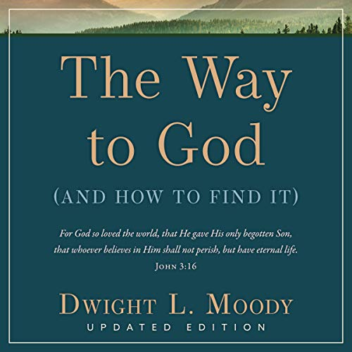 The Way to God: Updated Edition Audiobook By Dwight L. Moody cover art