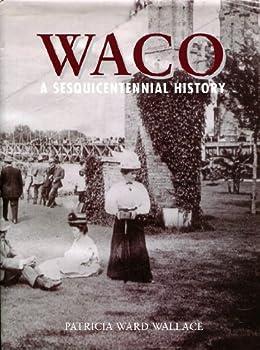 Hardcover Waco: A Sesquicentennial History Book