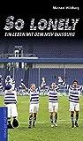 So lonely: Ein Leben mit dem MSV Duisburg - Michael Wildberg