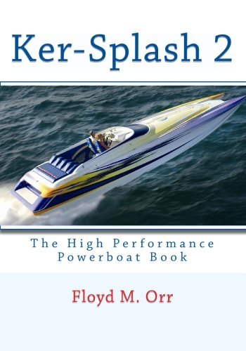 Ker-Splash 2: The High Performance Powerboat Book: Volume 2