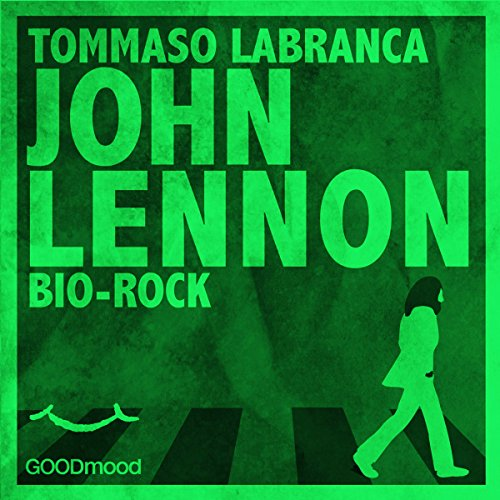 John Lennon. Bio Rock                   By:                                                                                                                                 Tommaso Labranca                               Narrated by:                                                                                                                                 div.                      Length: 59 mins     Not rated yet     Overall 0.0