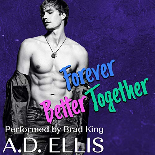 Forever Better Together Audiobook By A.D. Ellis cover art