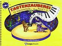 Tastenzauberei Band 1: Klavierschule Band 1