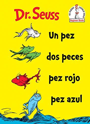 Un Pez Dos Peces Pez Rojo Pez Azul (One Fish Two Fish Red Fish Blue Fish ) (Beginner Books(R))