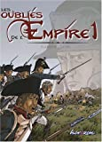 Les oubliés de l'Empire, Tome 1 - Poussières de gloire