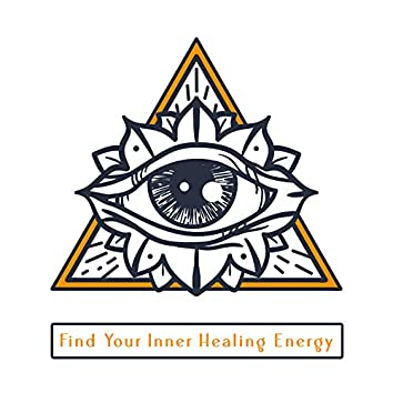 Find Your Inner Healing Energy - Collection of Spiritual New Age Music Thanks to Which You Will Heal Your Pain Through Meditation and Feel Better Internally