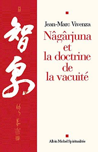 Nâgârjuna et la doctrine de la vacuité (Spiritualités vivantes Poche t. 237)
