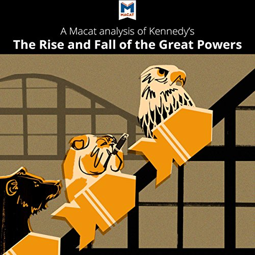 A Macat Analysis of Paul Kennedy's The Rise and Fall of the Great Powers audiobook cover art