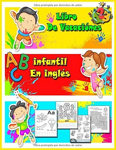 Libro De Vacaciónes Infantil En Inglés: Actividades En Inglés , Repasar Letras Y Numeros Colorear,Contar Y Mucho Más