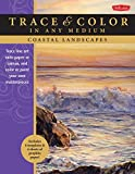 Coastal Landscapes: Trace line art onto paper or canvas, and color or paint your own masterpieces (Trace & Color)