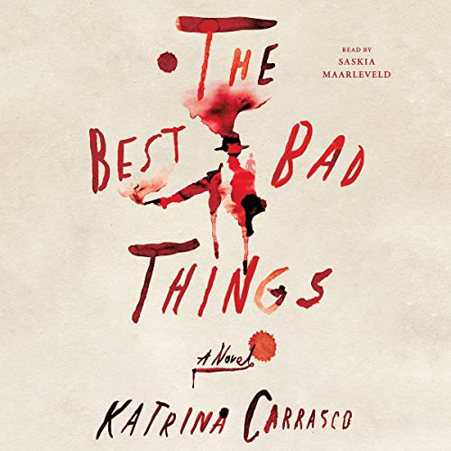 The Best Bad Things     A Novel              By:                                                                                                                                 Katrina Carrasco                               Narrated by:                                                                                                                                 Saskia Maarleveld                      Length: 13 hrs and 5 mins     1 rating     Overall 5.0