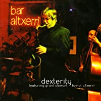 Dexterity (Xavier Monge Trio with Grant Stewart)