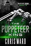 The Puppeteer King (Tales of Crow Book 3) (English Edition)