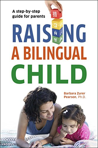 Raising a Bilingual Child: A Step-By-Step Guide for Parents