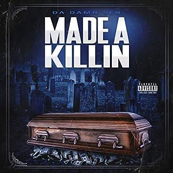 Made A Killin