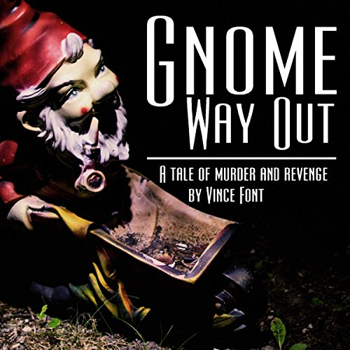 Gnome Way Out audiobook cover art