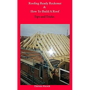 Roofing Ready Reckoner How To Build A Roof