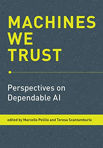 Machines We Trust: Perspectives on Dependable AI Front Cover