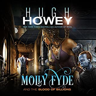 Molly Fyde and the Blood of Billions                   Written by:                                                                                                                                 Hugh Howey                               Narrated by:                                                                                                                                 Jennifer O'Donnell                      Length: 14 hrs and 15 mins     1 rating     Overall 4.0