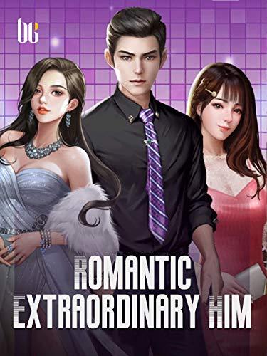 Romantic Extraordinary Him: Book 7 (English Edition)