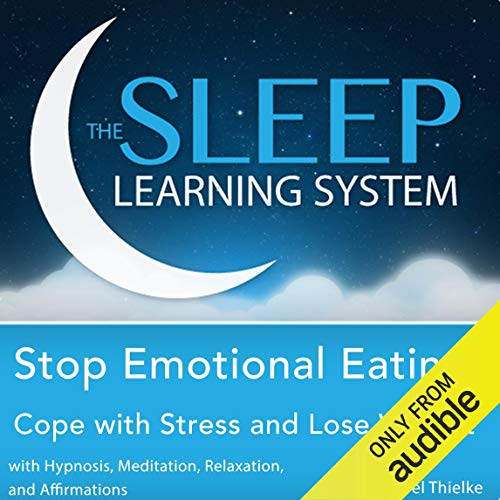 Stop Emotional Eating, Cope with Stress and Lose Weight with Hypnosis, Meditation, Relaxation, and Affirmations audiobook cover art