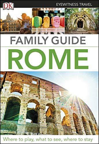 DK Eyewitness Family Guide Rome (Travel Guide)