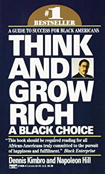 Think and Grow Rich: A Black Choice: A Guide to Success for Black Americans by [Dennis Kimbro, Napoleon Hill]