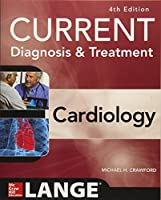 CURRENT Diagnosis & Treatment: Cardiology, 4e (Current Diagnosis and Treatment Cardiology)
