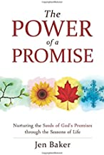The Power of a Promise: Nurturing the Seeds of God's Promise Through the Seasons of Life
