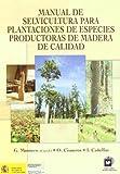 Manualdeselviculturaparaplantacionesdeespeciesproductorasdemaderadecalidad