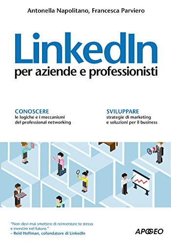 LinkedIn: per aziende e professionisti (Web marketing Vol. 25)